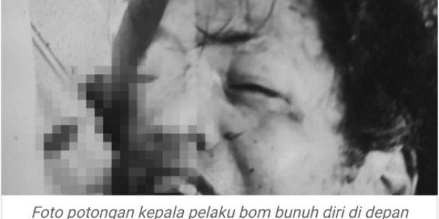 Ini Potongan Kepala Pelaku Bom Bunuh Diri Gereja Katedral Makassar